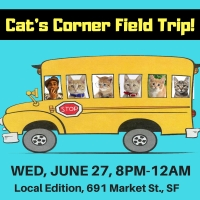 June 27: Cat's Corner Field Trip to Local Edition, SF!