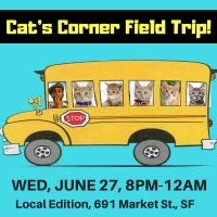 June 27: Cat's Corner Field Trip to Local Edition, SF!